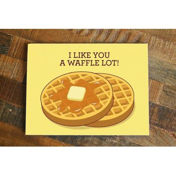 I Like You a Waffle Lot! – Funny Love/Friendship Card