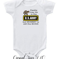 Daddy May be in the Army But Mommy is the Boss Baby Bodysuit for the Baby One Piece