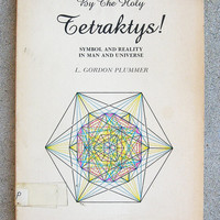 By The Holy Tetraktys ! Symbol and Reality in Man and Universe - Esoteric Sacred Geometry - 1982