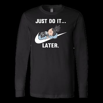 Naruto - Just do it later - Unisex Long Sleeve T Shirt - TL01087LS