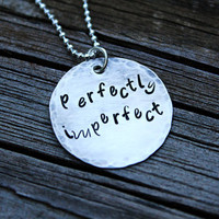 "Hand stamped sterling silver necklace...""Perfectly Imperfect"""