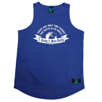 Open Water There Are Only Two Things 1 . Diving 2 . More Diving Scuba Diving Men's Training Vest