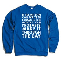 If Hamilton Can Write 51 Essays In Six Months, I Can  Crewneck Sweatshirt