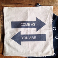 Come As You Are Arrow Pillow Cover