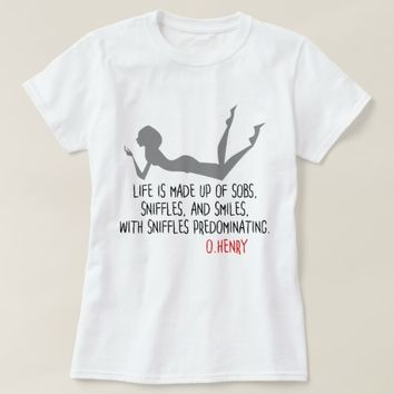 Funny quote from O.Henry, sobs, sniffles, smiles T-Shirt