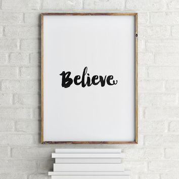 "PRINTABLE ART""BELIEVE'Inspirational Art,Motivational Poster,best Words,Typography Print,Word Art,Home Decor,Wall Decor,Believe Typography"