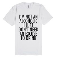 Not an Alcoholic-Unisex White T-Shirt