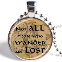 Not All Those Who Wander Are Lost Pendant, Lord of the Rings Necklace, Aragorn's Poem, Lord of the Rings Jewelry, LOTR Necklace or Keychain