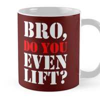 BRO DO YOU EVEN LIFT by mccdesign