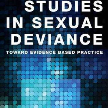 Case Studies in Sexual Deviance: Toward Evidence Based Practice (International Perspectives on Forensic Mental Health)