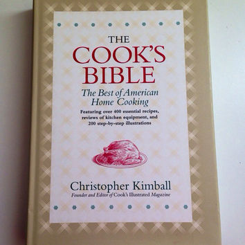 The Cook's Bible First Edition with Dust Cover by Christopher Kimball