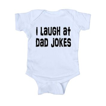 I Laugh At Dad Jokes Baby Onesuit Funny Daddy Newborn Girl Boy Gift Clothing