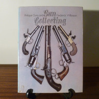 """Vintage 1974 Book """"Antique Guns and Gun Collecting"""" by Frederick Wilkinson / A Guide to Collectible Guns / Hamlyn Publishing / Rare Book"""