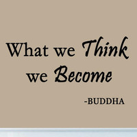 What We Think We Become Buddha Quote Wall Decal Saying Lettering
