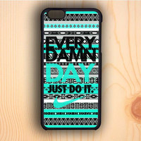 Dream colorful Every Damn Day Just Do It Aztec Mint Green iPhone 6 Case