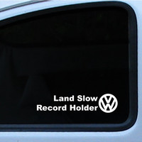 VW Land Slow Record Holder Decal Sticker with VW logo and with out 8.5 inches In multiple of different colors