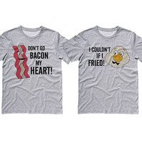 Grey Tshirt - Don't Go Bacon My Heart I Couldn't If I Fried Couples Shirts - Valentines Day