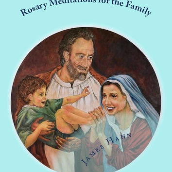 Rosary Meditations for the Family - PDF Download