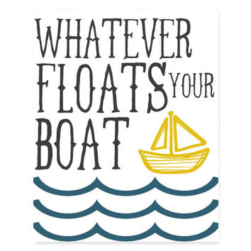 INSTANT DOWNLOAD Printable Typography Print, Whatever Floats Your Boat Funny Quote, Quote Art, Wall Decor, Home Decor, Housewarming Gift