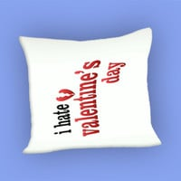 I Hate Valentine s Day for Pillow Case, Pillow Cover, Custom Pillow Case **