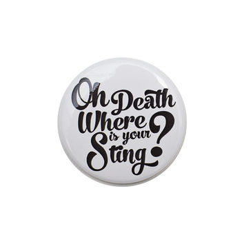 Oh Death Where is your Sting White Button