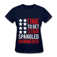 Time To Get Star Spangled Hammered, July 4th, July Fourth Women's T-Shirt