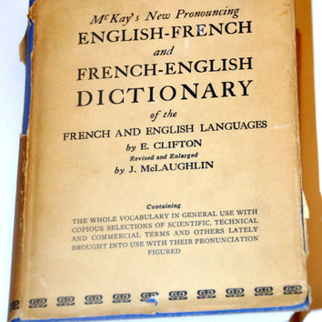 French Dictionary. Antique Dictionary. McKay's New Pronouncing English/French Dictionary. Learn French. French Books.Translation Francophile