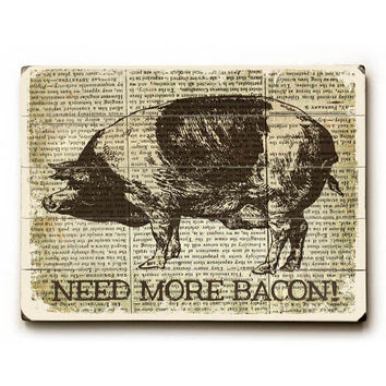 Need More Bacon by Artist Misty Diller Wood Sign