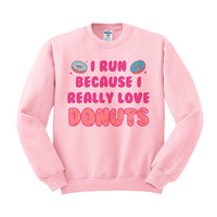 I Run Because I Love Donuts Crewneck Sweatshirt