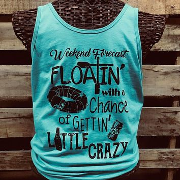 Southern Chics Weekend Forecast Floatin with a Chance of Getting a Little Crazy Canvas Bright T Shirt Tank Top