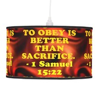 Bible verse from 1 Samuel 15:22. Ceiling Lamp