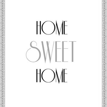 Home Sweet Home Print - Instant Download - Printable - Wall Art - Decor