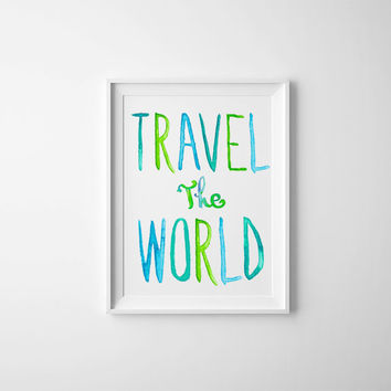 Travel the World Motivational Quote, Watercolor Typography, Colorful Art, Printable Poster, Travel Quote, Adventure Art, World Map, Digital