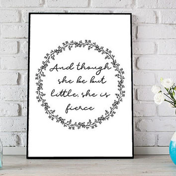 And though she be but little she is fierce, Baby girl nursery decor digital prints, Printable quotes, Nursery wall art, Shakespeare quotes