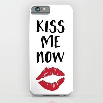 KISS ME NOW - Love Valentines Day quote iPhone & iPod Case by deificus Art