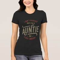 Perfect Auntie T-Shirt