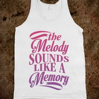 THE MELODY SOUNDS LIKE A MEMORY
