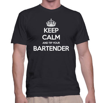 Keep Calm And Tip Your Bartender Male Shirt