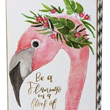 "Primitives by Kathy Box Sign Be A Flamingo In A Flock Of Pigeons 6"" x 9"" x 2"""