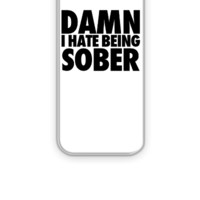 Damn I Hate Being Sober - iPhone 5&5s Case