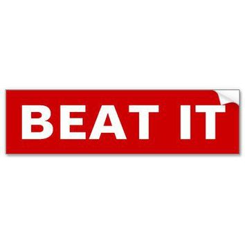 Beat It Bumper Sticker 1980's from Zazzle.com