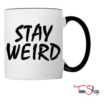 stay weird Coffee & Tea Mug
