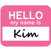 Kim Hello My Name Is Mouse Pad