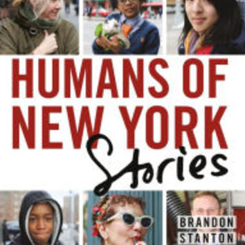 Humans of New York - Stories by Brandon Stanton, Hardcover | Barnes & Noble