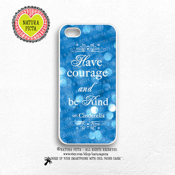 Have courage and be kind Cinderella iPhone case 4/4S-Cinderella iPhone case 5/5S-Cinderella iPhone 6-Quote S4- S5-by Natura Picta-NP135