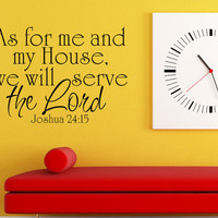 As for me and my house we will serve the Lord - Joshua 24 15- Art Wall Decals Wall Stickers Vinyl Decal Quote Room Decor