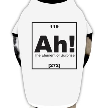 Ah the Element of Surprise Funny Science Dog Shirt by TooLoud