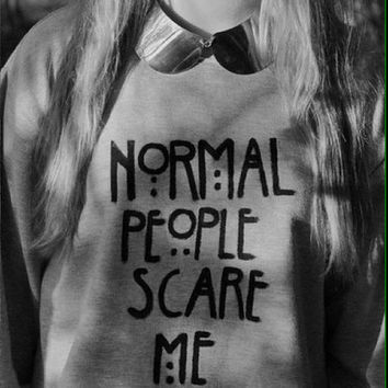 Normal People Scare me grey sweatshirt for women sweatshirts fashion jumper cool jumpers swag sweater