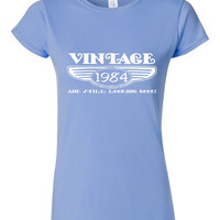 Vintage 1984 And Still Looking Good 31st Bday T Shirt Ladies Men Style Vintage Shirt happy Birthday T Shirt