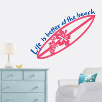 Surfboard Beach Wall Decal - Life Is Better At The Beach - Two Tone - Wall Art - Home Decor - Wall Decor - Gift Idea - Living Room - Cottage